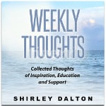 Shirley Dalton - Weekly Thoughts